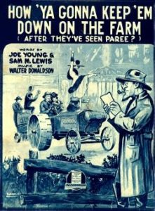 How-Ya-Gonna-Keep-Em-Down-on-the-Farm-221x300 American Intemperance in the Twentieth Century: Abandonment of Traditional Morality and World War I