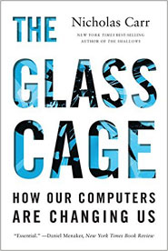 The_Glass_Cage_How_Our_Computers_Are_Changing_Us_by_Nicholas_Carr Finding Happiness in the Lost Virtue of Duty
