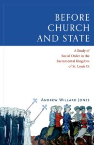 Before_Church_and_State_bookcover_320x495-194x300 A Brilliant Defense of Christendom