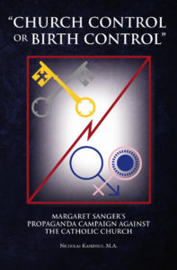 Church_Control_or_Birth_Control_Margaret_Sangers_Propaganda_Campaign_against_the_Catholic_Church_cover-197x300 Unmasking Margaret Sanger's Propaganda Campaign Against the Catholic Church