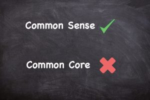 How Common Sense Beats Common Core - Thank God!