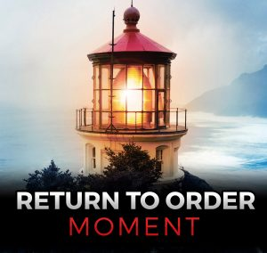 Announcing New 'Return to Order Moment' Podcast