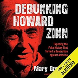 Beware the Socialist in the Schoolhouse: A review of Debunking Howard Zinn